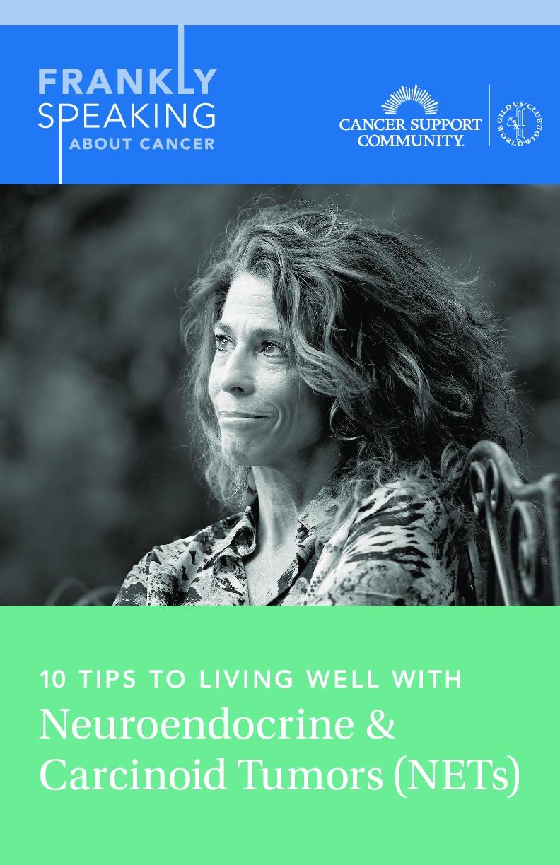 FSAC Ten Tips to Living Well with Neuroendocrine & Carcinoid Tumors (NETs)