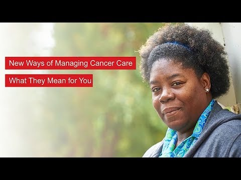 New Ways of Managing Cancer Care: What They Mean for You Quick Guide