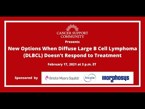 New Options When Diffuse Large B Cell Lymphoma (DLBCL) Doesn't Respond to Treatment