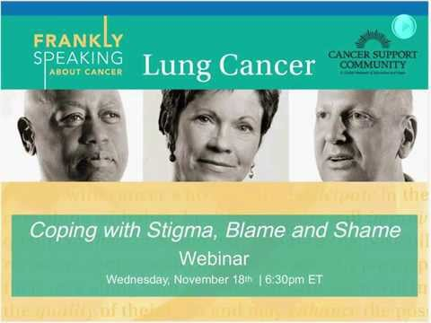Lung Cancer: Coping with Stigma, Blame, and Shame