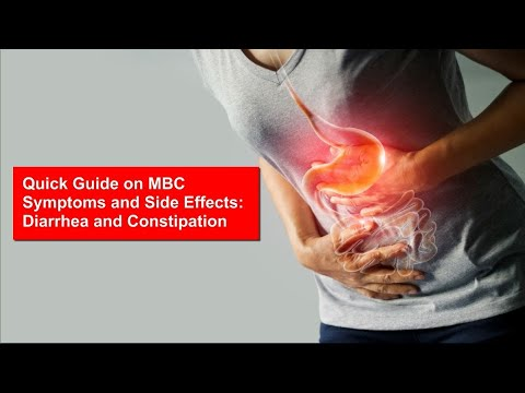 Quick Guide on MBC Symptoms and Side Effects: Diarrhea and Constipation
