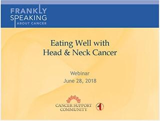 CSC Frankly Speaking About Cancer Webinar on Eating Well with Head & Neck Cancer