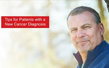 Tips for Patients with a New Cancer Diagnosis